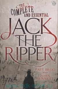 «The Complete and Essential Jack the Ripper»