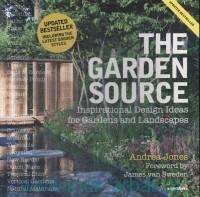 «The Garden Source Inspirational Design Ideas for Gardens and Landscapes»