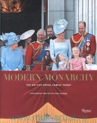 «Modern Monarchy : The British Royal Family Today»