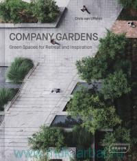 «Company Gardens. Green Spaces for Retreat and Inspiration»