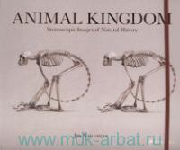«Animal Kingdom : Stereoscopic Images of Natural History»