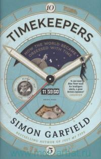 «Timekeepers : How the World Became Obsessed With Time»