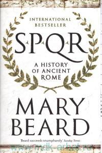 «SPQR : A History of Ancient Rome»