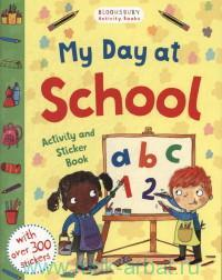 «My Day at School : Activity and Sticker Book»