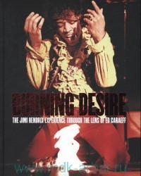 «Burning Desire : The Jimi Hendrix Experience Through the Lens of Ed Caraeff»