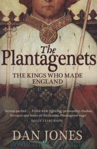 «The Plantagenets : The Kings Who Made England»