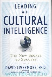 «Leading With Cultural Intelligence : The New Secret to Success»