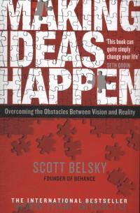 «Making Ideas Happen : Overcoming the Obstacles Between Vision and Reality»