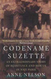 «Codename Suzette : An Extraordinary Story of Resistance and Rescue in Nazi Paris»