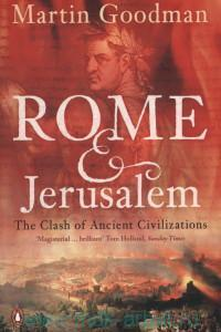 «Rome & Jerusalem : The Clash of Ancient Civilizations»