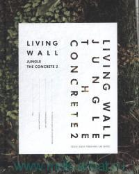 «Living Wall : Jungle the Concrete 2»