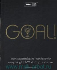 «Goal! : Intimate Portraits and Interviews with Every Living FIFA World Cup Final Scorer»