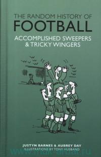 «The Random History of Football : Accomplished Sweepers & Tricky Wingers»