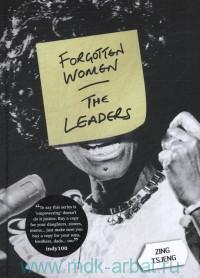 «Forgotten Women : The Leaders»
