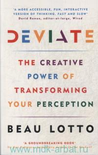 «Deviate : The Creative Power of Transforming Your Perception»